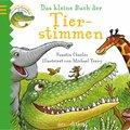 Das kleine Buch der Tierstimmen: Das sehr unf ...