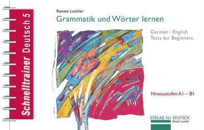 schnelltrainer-deutsch-grammatik-und-worter-lernen-german-english-tests-for-beginners-reihe-schnel