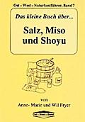 Das kleine Buch über Salz, Miso und Shoyu