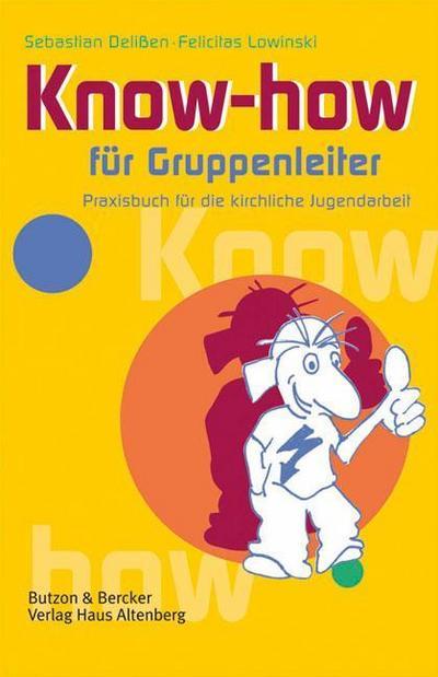 know-how-fur-gruppenleiter-praxisbuch-fur-die-kirchliche-jugendarbeit