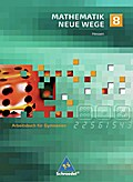 Mathematik Neue Wege 8. Arbeitsbuch. Gymnasium. Hessen