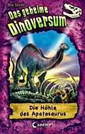 Das geheime Dinoversum 11. Die Höhle des Apat ...