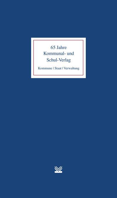 65-jahre-kommunal-und-schul-verlag-kommune-staat-verwaltung-jubilaumsschrift-1949-2014-