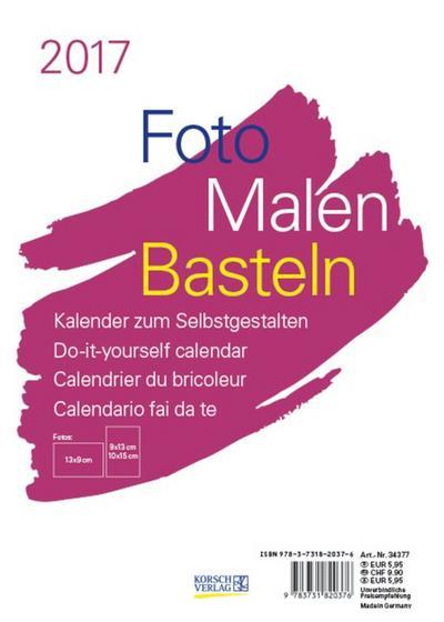 Foto-Malen-Basteln A5 weiß 2017: Kalender zum Selbstgestalten - Korsch Verlag - Kalender, Deutsch| Englisch| Französisch| Italienisch, Korsch Verlag, Kalender zum Selbstgestalten, Kalender zum Selbstgestalten