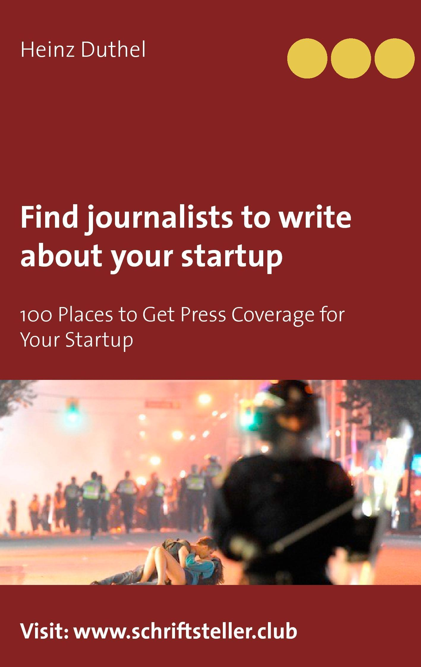 Find journalists to write about your startup - Heinz Duthel - 9783743162259