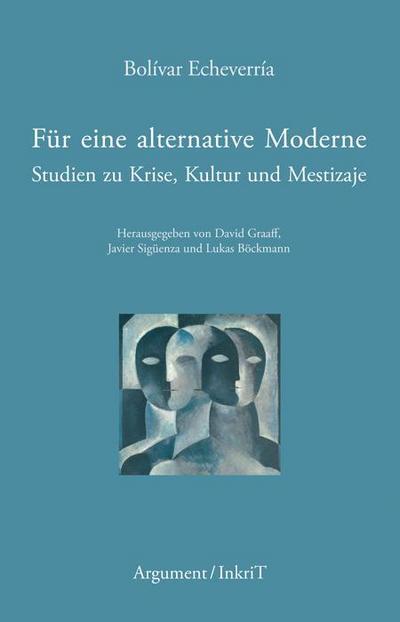 Für eine alternative Moderne: Studien zu Krise, Kultur und Mestizaje
