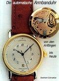 Die automatische Armbanduhr von den Anfängen bis heute