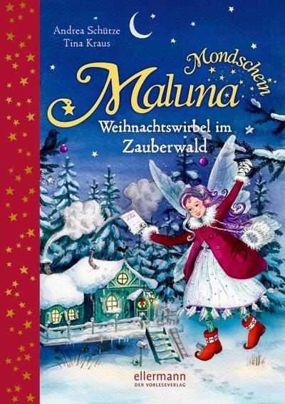 Maluna Mondschein  Weihnachtswirbel im Zauberwald