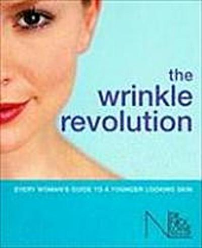 the-wrinkle-revolution-a-top-dermatologist-s-latest-secrets-everywoman-s-guide-to-a-younger-lookin