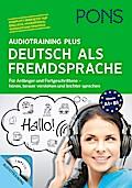 PONS Audiotraining Plus Deutsch als Fremdsprache: Für Anfänger und Fortgeschrittene - hören, leichter verstehen und besser sprechen. Für unterwegs..