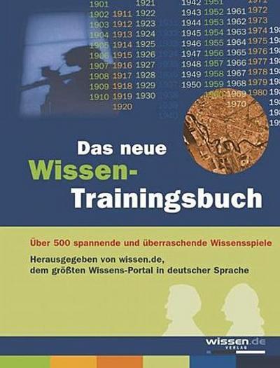 Das neue Wissen-Trainingsbuch - Wissen.De Verlag Im Wissen Media Verlag Gmbh - Gebundene Ausgabe, Deutsch, unbekannt, Wissen.de, Wissen.de