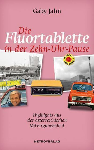 die-fluortablette-in-der-zehn-uhr-pause-highlights-aus-der-osterreichischenmitvergangenheit
