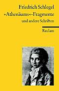 """""""Athenäums""""-Fragmente und andere Schriften. Kritische und theoretische Schriften"""