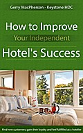 How to Improve Your Independent Hotel`s Success