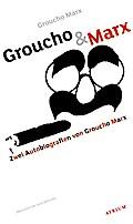 Groucho & Marx; Zwei Autobiografien von Groucho Marx   ; Aus d. Engl. v. Böttcher, Sven;