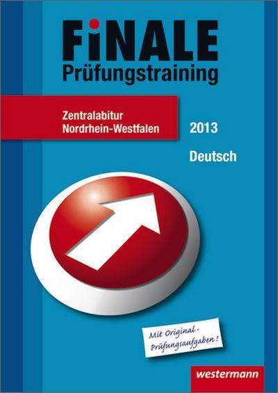finale-prufungstraining-zentralabitur-nordrhein-westfalen-abiturhilfe-deutsch-2013