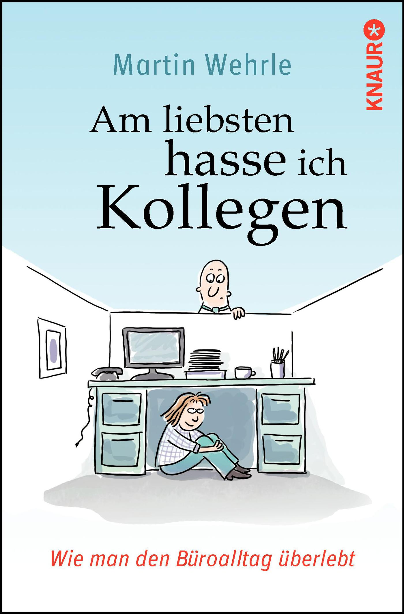 NEU-Am-liebsten-hasse-ich-Kollegen-Martin-Wehrle-785881