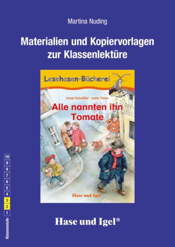 Materialien & Kopiervorlagen zu Ursel Scheffler, Alle nannten ihn Tomate Ma ...