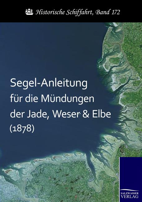 Segel-Anleitung-fuer-die-Muendungen-der-Jade-Weser-und-Elbe-1878