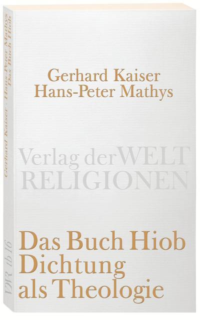 Das Buch Hiob. Dichtung als Theologie (Verlag der Weltreligionen)