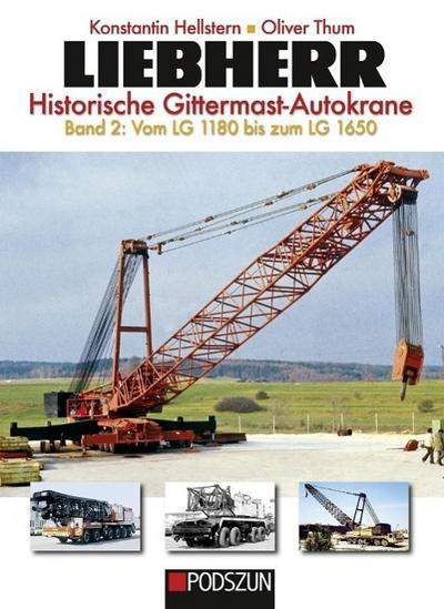 Liebherr - Historische Gittermast-Autokrane, Band 2