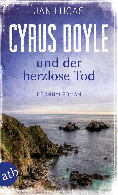 cyrus-doyle-und-der-herzlose-tod-kriminalroman-cyrus-doyle-ermittelt-band-1-