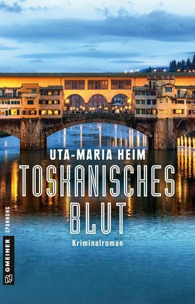 Toskanisches Blut: Kriminalroman (Kriminalromane im GMEINER-Verlag) (Pfarrer Fischer)