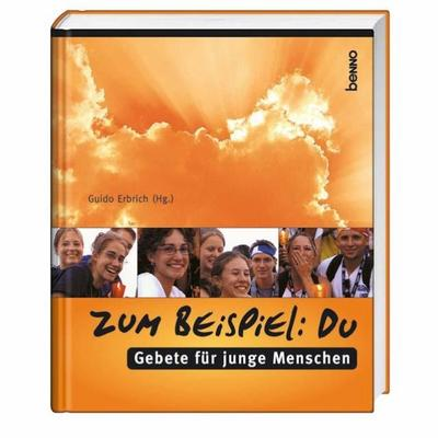 Zum Beispiel: Du: Gebete für junge Menschen - St. Benno - Gebundene Ausgabe, Deutsch, Guido Erbrich, Gebete für junge Menschen, Gebete für junge Menschen