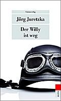 Der Willy ist weg
