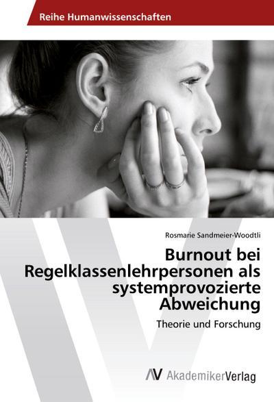 burnout-bei-regelklassenlehrpersonen-als-systemprovozierte-abweichung-theorie-und-forschung
