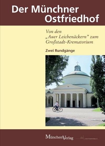 der-munchner-ostfriedhof-von-den-auer-leichenackern-zum-gro-stadt-krematorium-zwei-rundgange