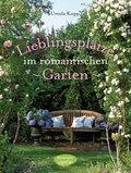 Lieblingsplätze im romantischen Garten: Anlage und Ideen für die Freiluftsaison