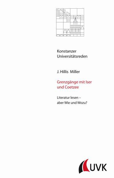 grenzgange-mit-iser-und-coetzee-literatur-lesen-aber-wie-und-wozu-konstanzer-universitatsreden-