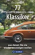 77 Porsche-Klassiker, aus denen Sie nie wieder aussteigen wollen