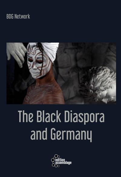 Black Diaspora and Germany: Deutschland und die Schwarze Diaspora