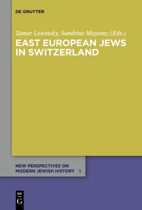 East-European-Jews-in-Switzerland-Tamar-Lewinsky