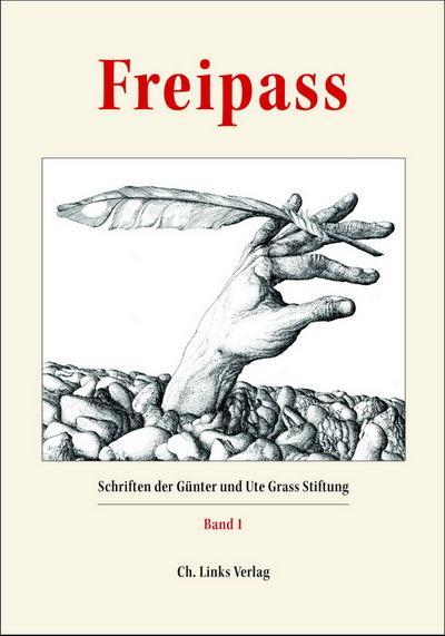 Freipass: Schriften der Günter und Ute Grass Stiftung, Band 1