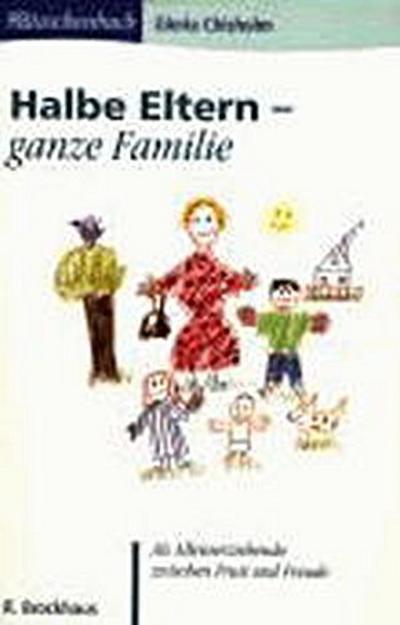 halbe-eltern-ganze-familie-als-alleinerziehende-zwischen-frust-und-freude