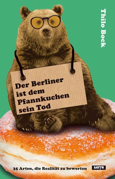der-berliner-ist-dem-pfannkuchen-sein-tod-35-arten-die-realitat-zu-bewerten