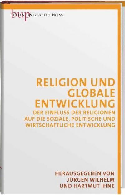 religion-und-globale-entwicklung-der-einfluss-der-religionen-auf-die-soziale-politische-und-wirtsc