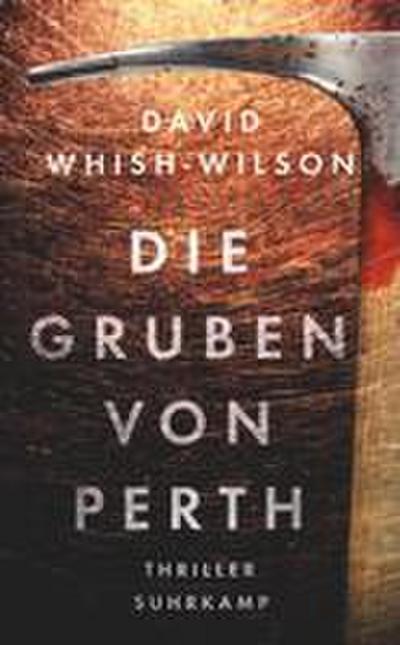 Die Gruben von Perth: Thriller (Swann-Trilogie)