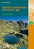 Grande Traversata delle Alpi, Teil 2, der Süd ...