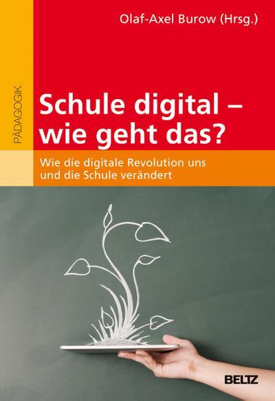 schule-digital-wie-geht-das-wie-die-digitale-revolution-uns-und-die-schule-verandert