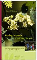 Heideprinzessin und Vogelbeerbaum: Ein naturl ...