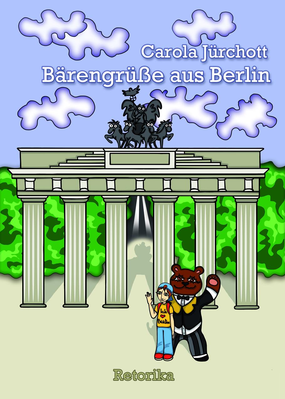 Bärengrüße aus Berlin Carola Jürchott