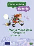 Erst ich ein Stück, dann du - Monja Mondstein - Aufregung im Hexenhaus