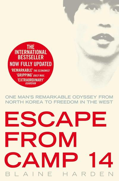 escape-from-camp-14-one-man-s-remarkable-odyssey-from-north-korea-to-freedom-in-the-west-one-man-s