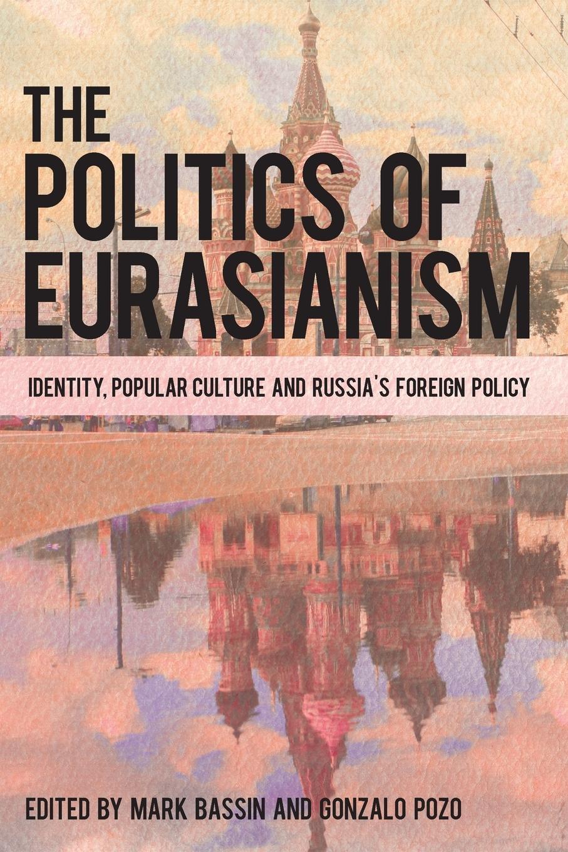 The-Politics-of-Eurasianism-Mark-Bassin