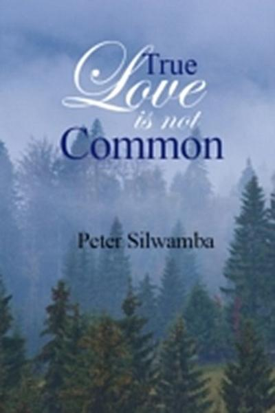 True Love Is Not Common