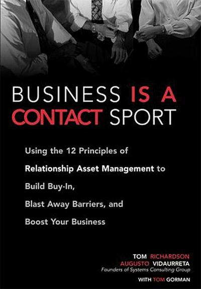 business-is-a-contact-sport-using-the-12-principles-of-relationship-asset-management-to-build-buy-i